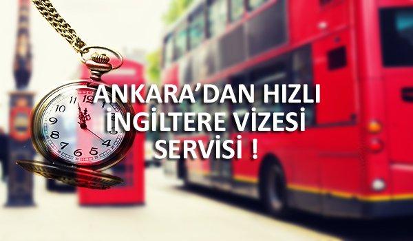 Ankara'dan Hızlı İngiltere Vizesi Servisi !