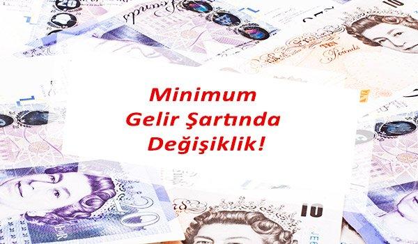 minimum gelir şartında değişiklik!