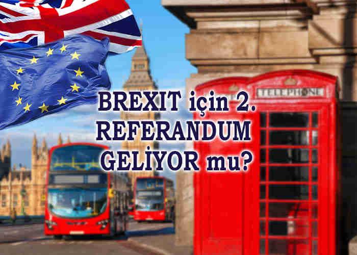 Brexit için 2. Referandum Geliyor Mu?