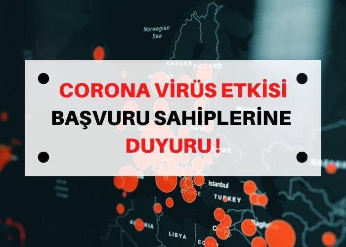 Corona Virüs Etkisi: Başvuru Sahiplerinin Dikkatine!