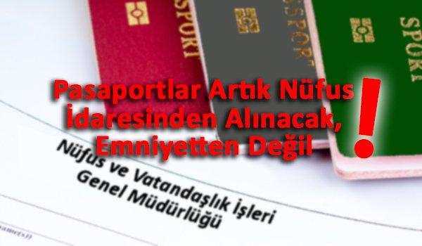 Pasaport Verme Yetkisi Nüfus İdaresine Devredildi