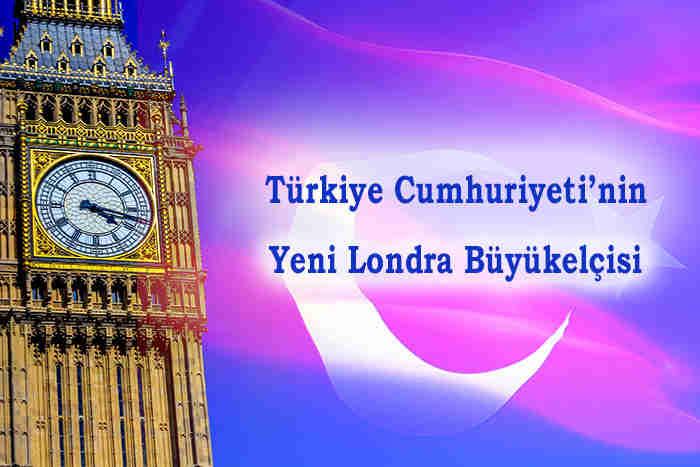 Türkiye Cumhuriyeti'nin Yeni Londra Büyükelçisi